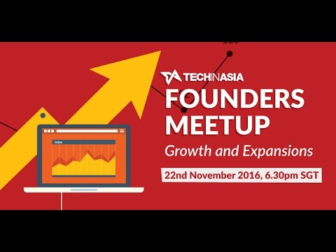 Tech in Asia Founders Meetup: Growth and Expansions