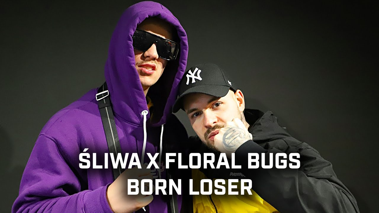 Śliwa ft. Floral Bugs - Born loser