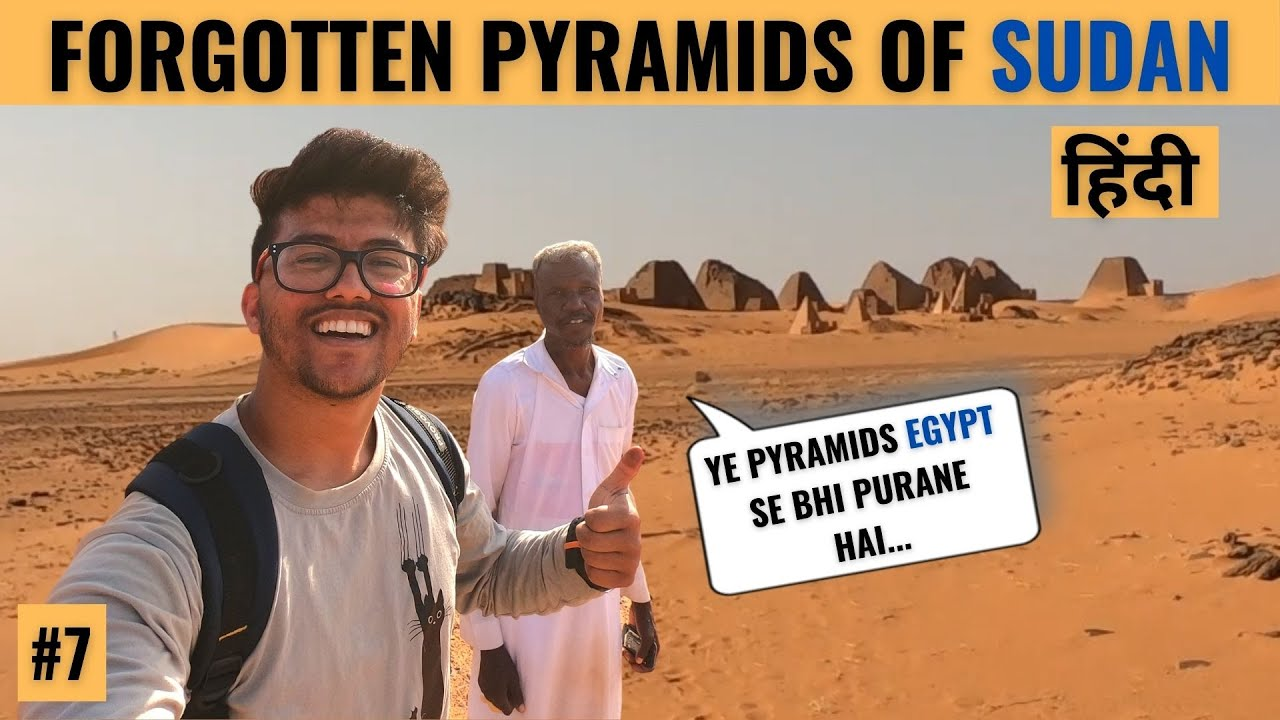 I'M GOING TO WORLD'S OLDEST PYRAMIDS FROM SUDAN