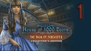 House of 1000 Doors 2: The Palm of Zoroaster CE [01] w/YourGibs - BACK TO HOUSE - OPENING - Part 1