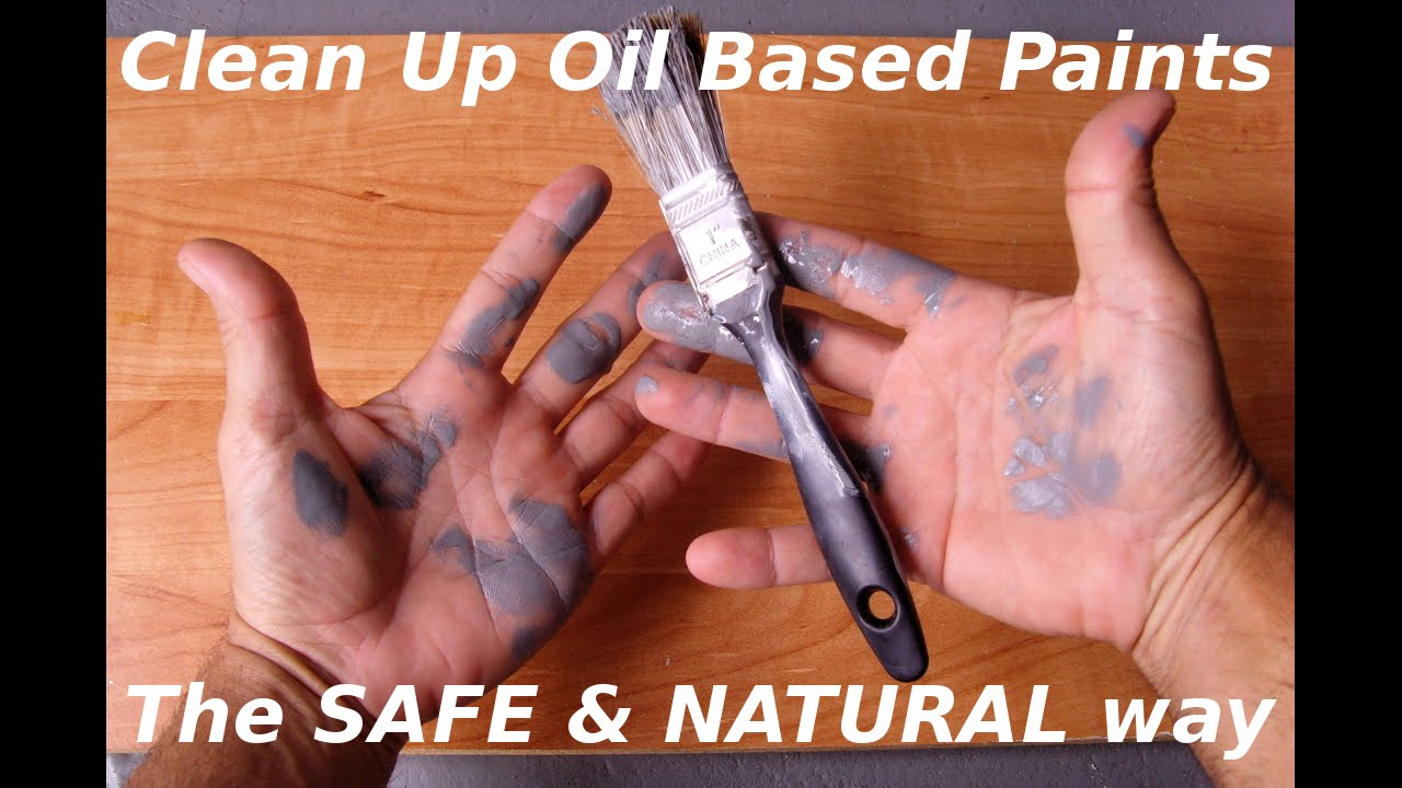 How To Remove Oil Based Paint From Your Hands Brushes Naturally Youtube
