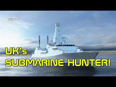 UK New Frigate Type 26 Anti-Submarine Warfare