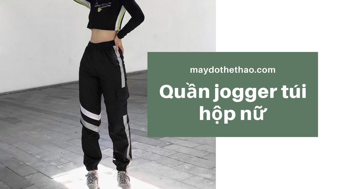 Một số mẫu quần jogger túi hộp nữ – Thể thao YES