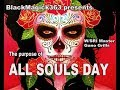 Sri Master Gano Grills- The Truth about All Souls Day and the Spiritual Worship of the Dead