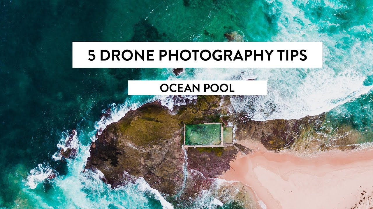 5 Tips For Drone Photography | Ocean Pool