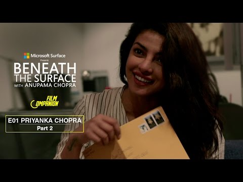 Beneath The Surface  | Priyanka Chopra - Part 2