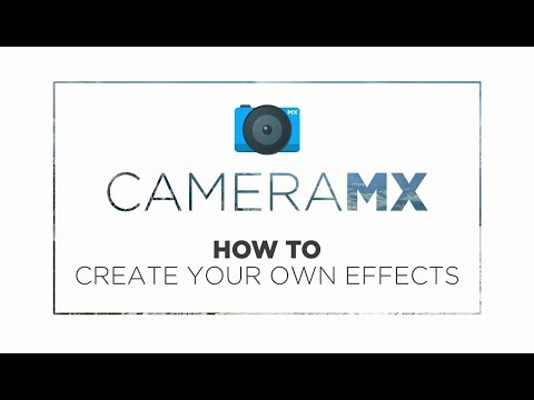 Camera MX - How to: create your own effects