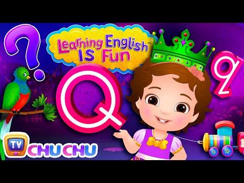 ChuChu TV Learning English Is Fun™ | Alphabet Q Song | Phonics & Words For Preschool Children - วันที่ 12 Jul 2018