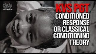 KVS PGT Pedagogy 03 Conditioned Response or Classical Conditioning Theory