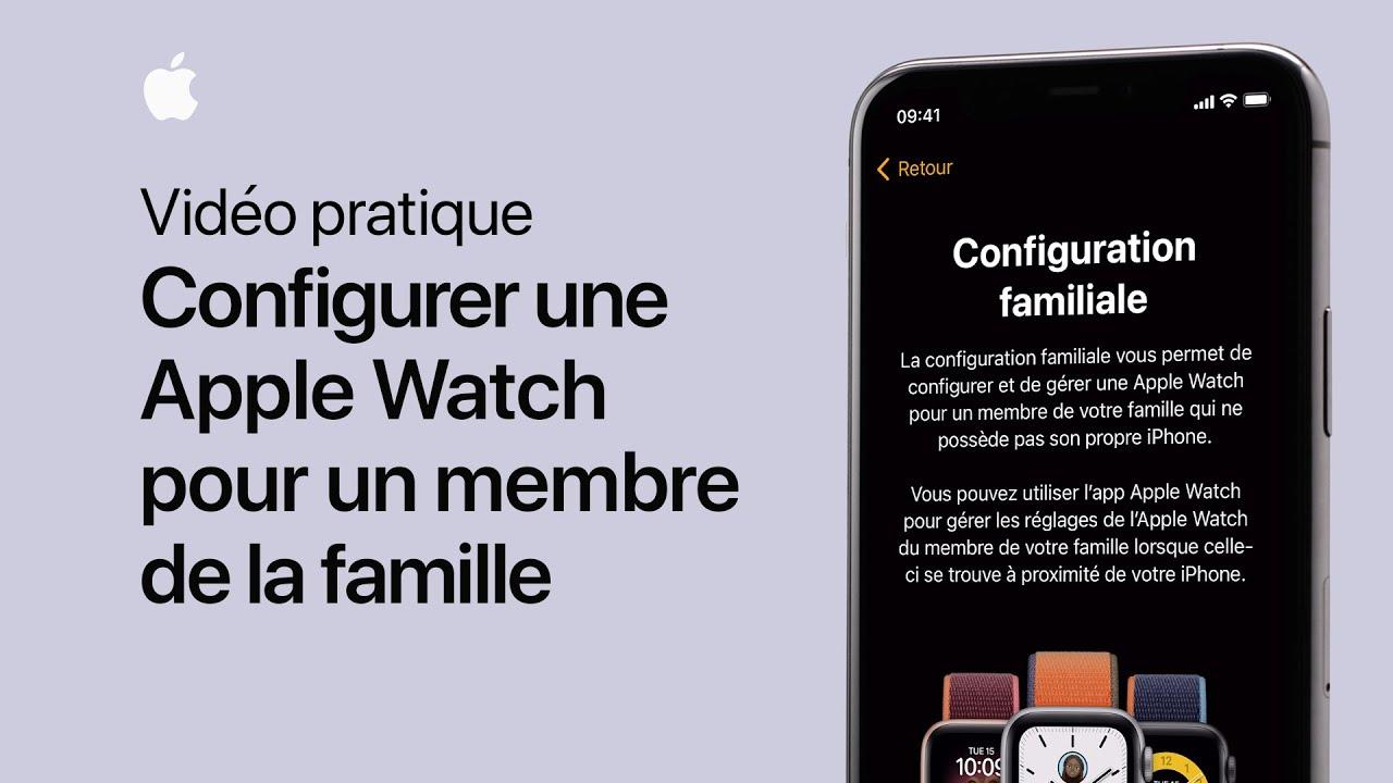 Vidéo Apple: Configurer une Apple Watch pour un membre de la famille