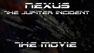 Nexus: The Jupiter Incident - The Movie