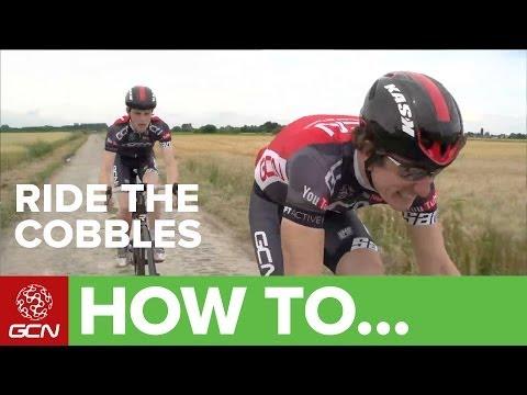 How To Ride The Cobbles And Pavé Of Paris-Roubaix
