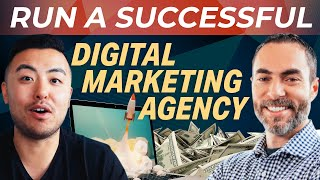 How To Run A Successful Digital Marketing Agency In 2021 // THE TOM WANG SHOW EP. 22
