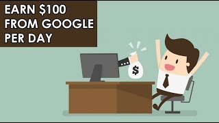 Get Paid $100 Google Money Per Day Make Money Online (Totally New )