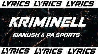 KRIMINELL - KIANUSH & PA SPORTS (LYRICS)