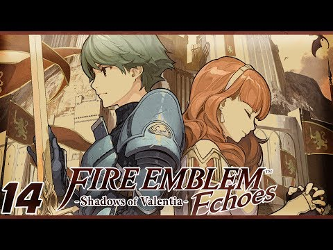 Advancing Armies | Let's Play Fire Emblem Echoes: Shadows of Valentia Part 14 w/ ShadyPenguinn