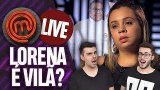 LIVE MASTERCHEF: LORENA SE TORNOU A VILÃ DO PROGRAMA?! EP 16 TEMP 06 | (14/07/2019) | Virou Festa