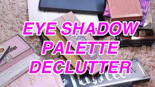 EYE SHADOW PALETTE DECLUTTER | CONFESSIONS OF A MAKEUP HOARDER