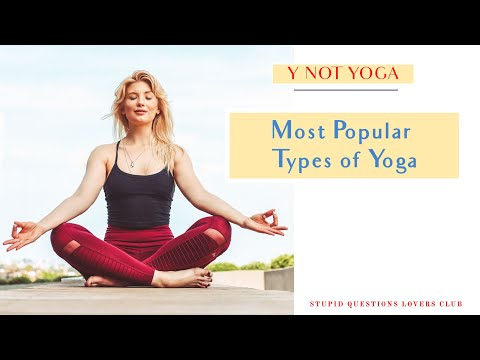 MOST POPULAR TYPES OF YOGA & HOW TO CHOOSE RIGHT ONE FOR YOU?