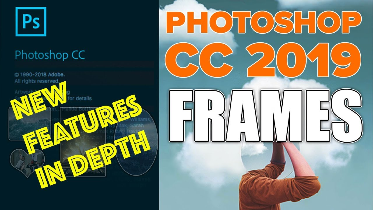 Photoshop CC 2019 New features tutorial - PhotoshopCAFE