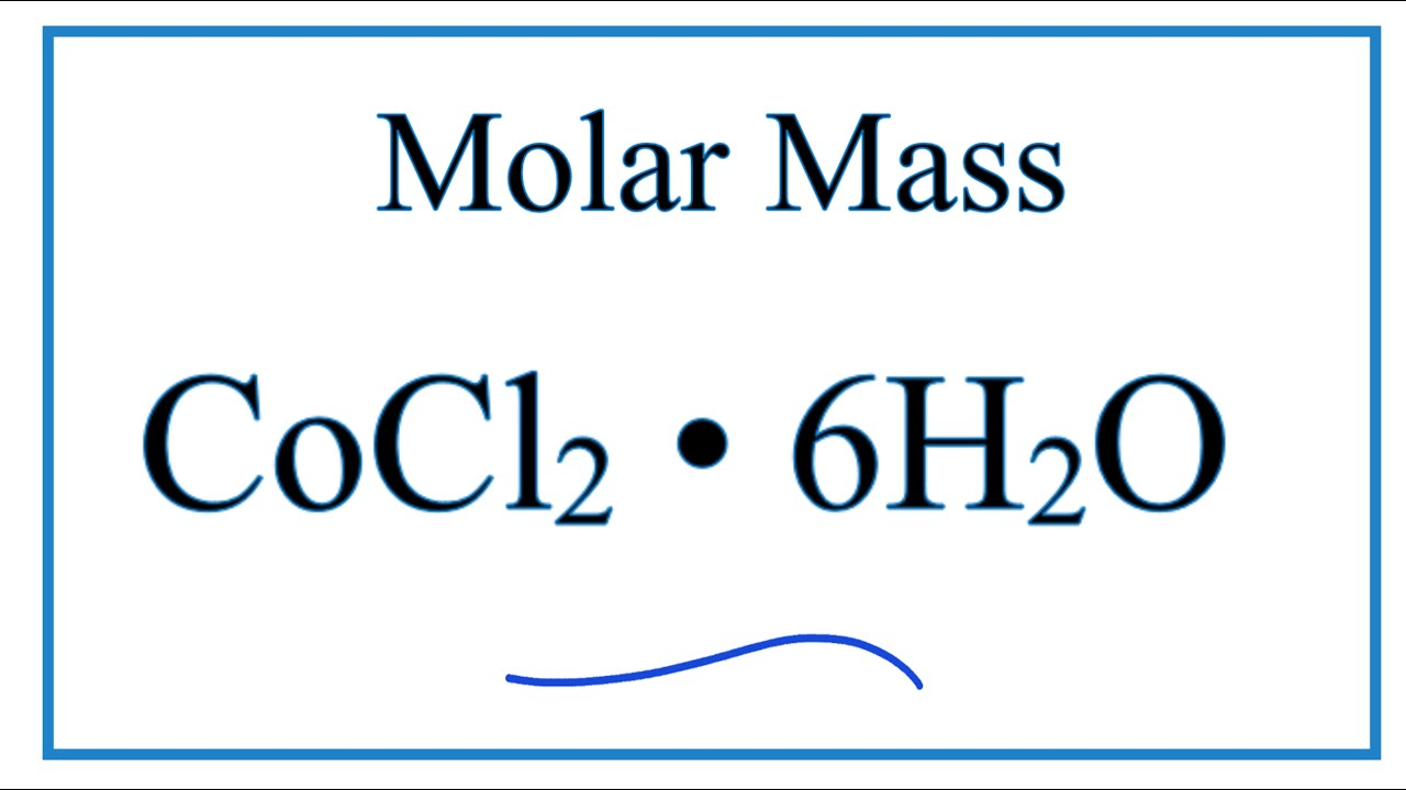 Molar Mass of CoCl2 • 6H2O - YouTube