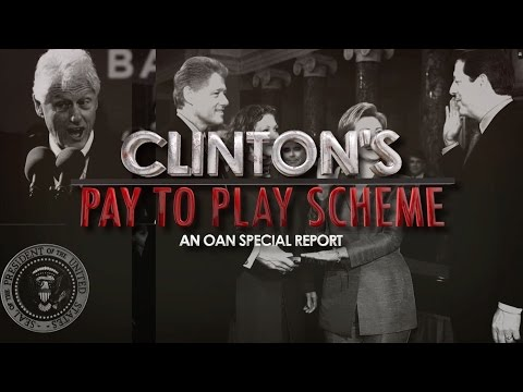 OAN Special Report:  Clinton's Pay to Play Scheme