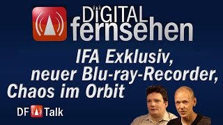 IFA Exklusiv, neuer Blu-ray-Recorder, Chaos im Orbit - DF-Talk 28/2015
