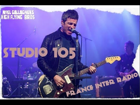 Noel Gallagher: Studio 105,France Inter Radio,France (20/11/