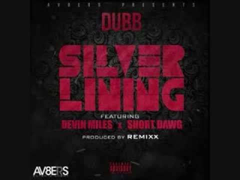 DUBB - Silver Lining featuring Devin Miles & Short Dawg