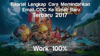 Tutorial Lengkap Cara Memindahkandahlan Email Coc Ke Email baru Terbaru 2017 | 100% Work