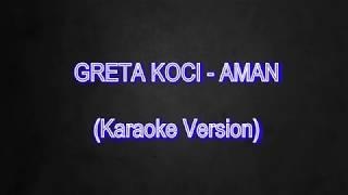 GRETA KOCI -AMAN  (Karaoke Version)