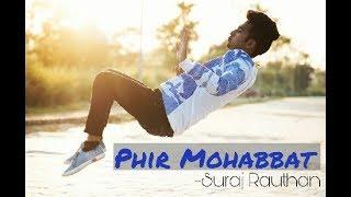 Phir Mohabbat |DubstepMix|Dance Choreography|Suraj Rauthan