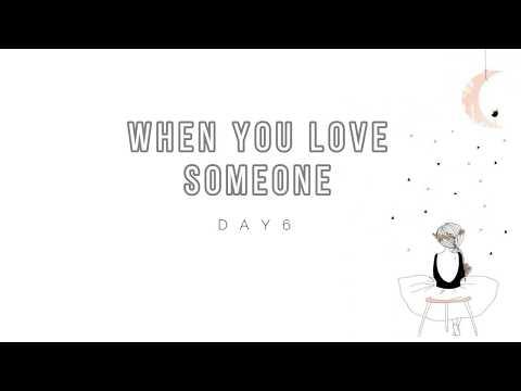 DAY6 - 'WHEN YOU LOVE SOMEONE' [EASY LYRICS]