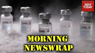Morning Newswrap| Farmers-Centre Meet Today; Bharat Bandh; Kerala Gold Scam; Indian Vaccine & More