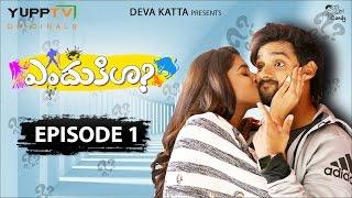 ENDUKILA Telugu WebSeries Episode 1|