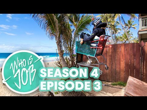 Who is JOB 5.0: Big Wave Rafting and Shopping Cart Madness | S4E3