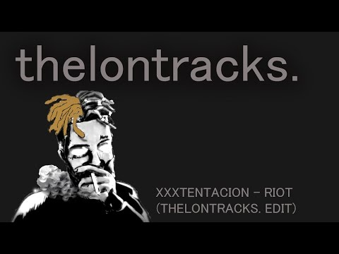 XXXTENTACION - RIOT (EXTENDED) [R.I.P X]