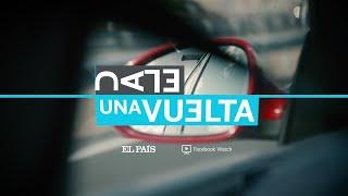 EL PAÍS estrena en colaboración con Facebook Watch el formato de vídeo 'Dale una vuelta'