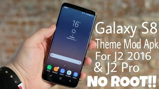 Galaxy S8 Theme MOD APK for Galaxy J2 2016 & J2 Pro without Root..