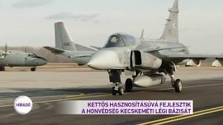 Kettős hasznosításúvá fejlesztik a honvédség kecskeméti légi bázisát