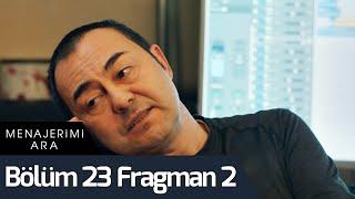 Menajerimi Ara 23. Bölüm 2. Fragman