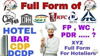 Full Form of Hotel, Chef , CDP, KFC, BAR, ITC, MOD, HRACC, WC, MD, NC, PDR, 🏪| Hotel Management.