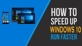 How to Speed Up Your Windows 10 Performance 2018