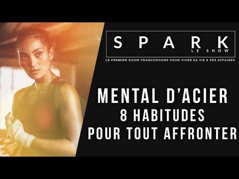 Mental d'acier - 8 habitudes pour tout affronter - Spark le Show I Franck Nicolas