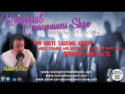 Universal Consciousness Show Special Guest Michael Vara  7-27-18