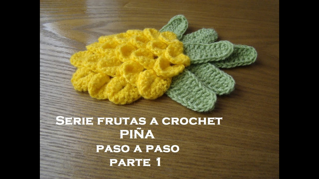 SERIE FRUTAS A CROCHET-- Piña paso a paso--- Parte 1 - YouTube