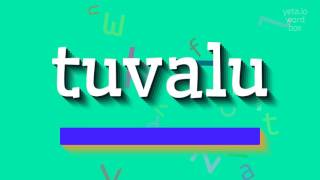"How to say ""tuvalu""! (High Quality Voices)"