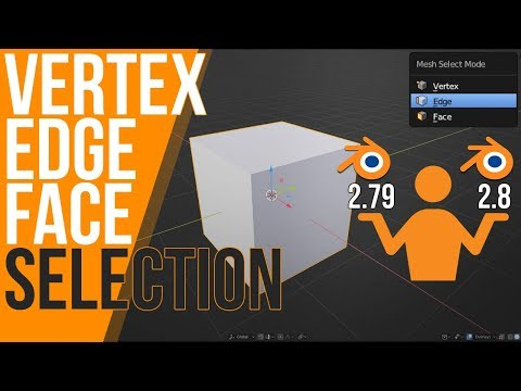 Vertex, Edge, Face Selection | Blender 2.79 & 2.8 Tutorial | Shortcuts