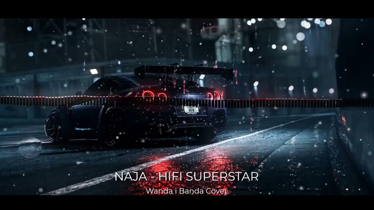 Download NAJA - HIFI SUPERSTAR (Wanda i Banda)