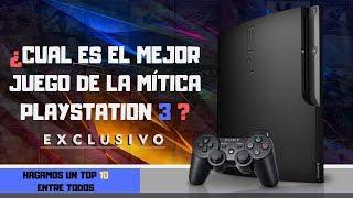 ¿Cual es el mejor juego EXCLUSIVO de la mítica Playstation 3? | Hagamos un TOP 10 entre todos : )